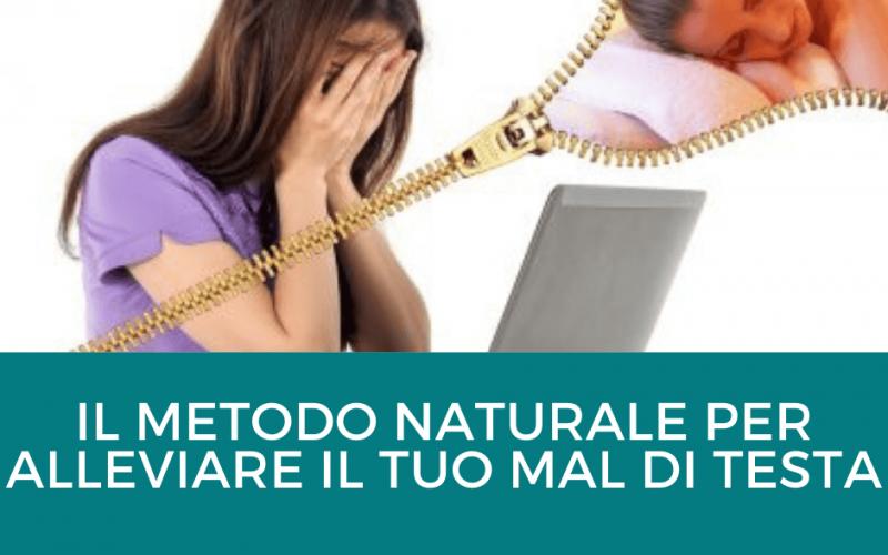 Il Metodo Naturale per il tuo Mal di Testa